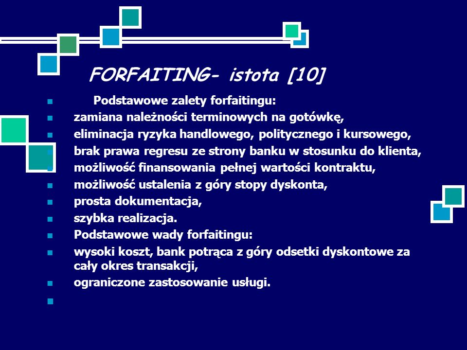 FORFAITING- istota [10] Podstawowe zalety forfaitingu: